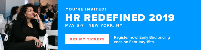 You're invited to HR Redefined on May 5-7th, 2019.