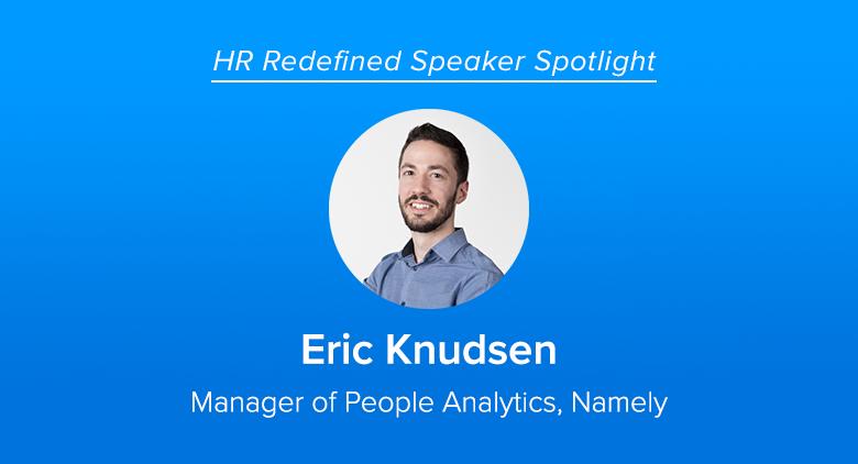 Meet HR Redefined Speaker Eric Knudsen