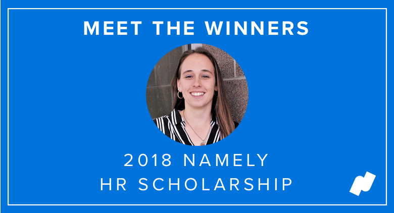 Meet Namely's 2018 HR Scholarship Grand Prize Winner