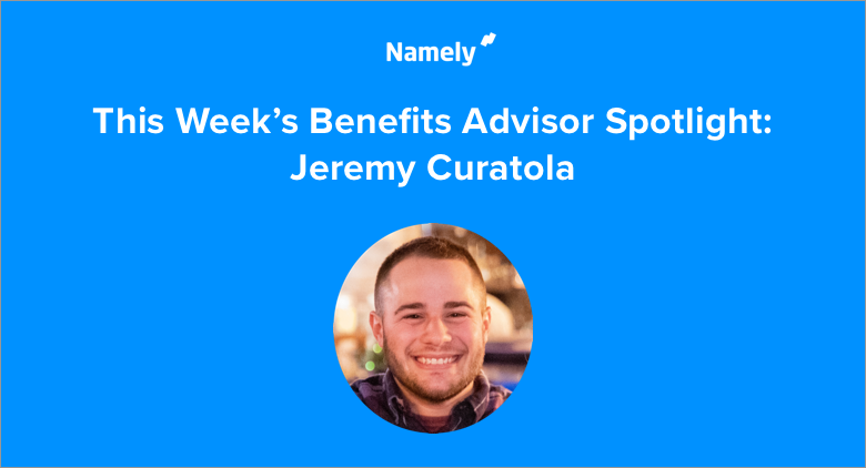 Managed Benefits in Real Life: Jeremy Curatola