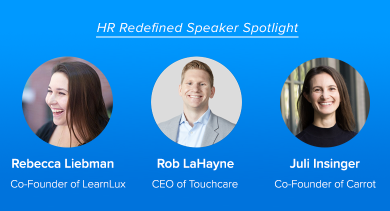 Meet HR Redefined Speakers: Rebecca Liebman, Rob LaHayne, and Juli Insigner