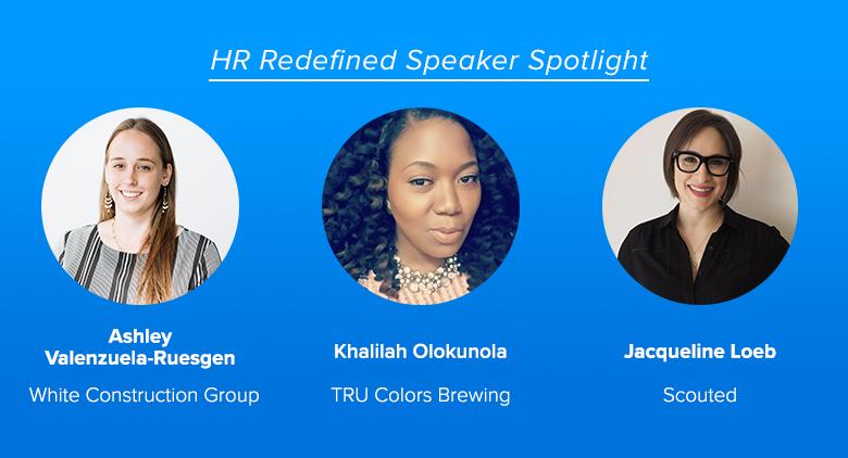 Meet HR Redefined Speakers: Ashley V.-R., Khalilah O., and Jacqueline L.