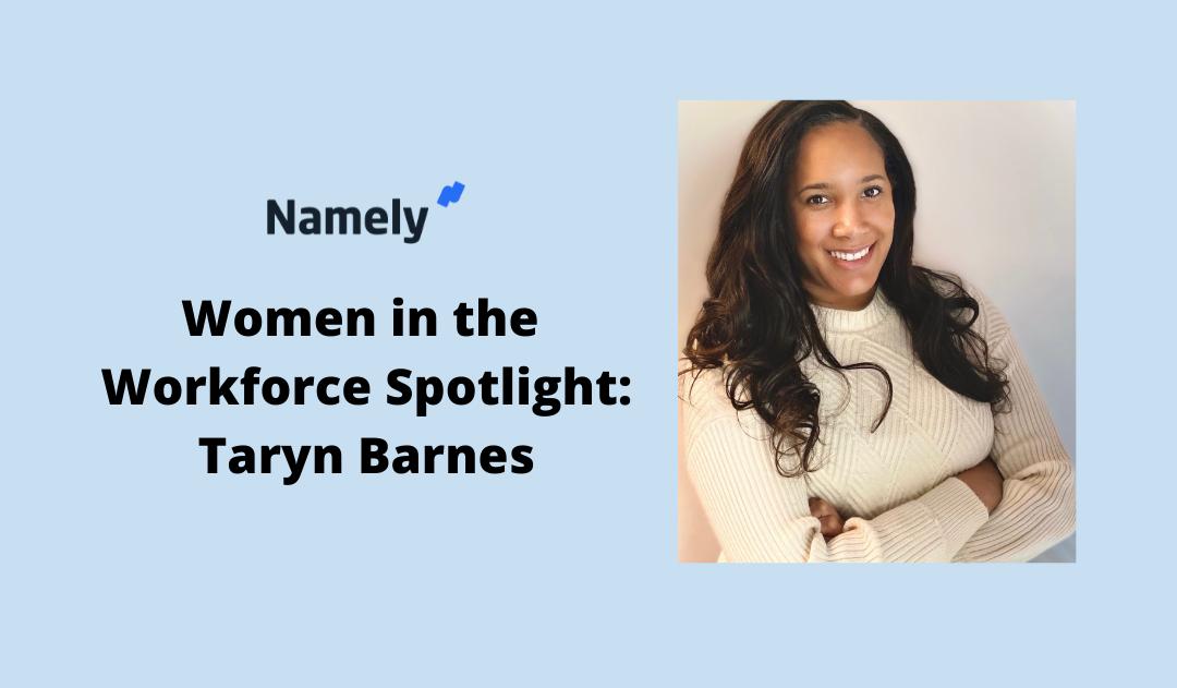 Women in the Workforce Spotlight: Namely's Taryn Barnes