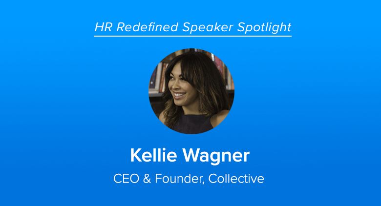 Meet HR Redefined Speaker Kellie Wagner
