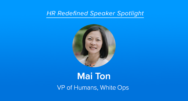 Meet HR Redefined Speaker Mai Ton